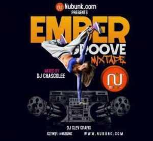 DJ Chascolee - Ember Groove Mixtape Ft. Nubunk